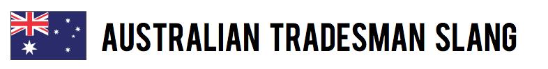 Australian tradesman slang