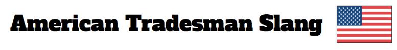 american tradesman slang