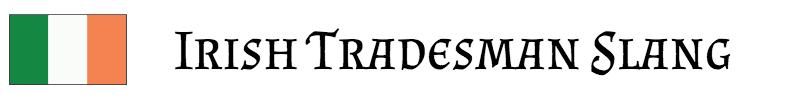 irish tradesman slang
